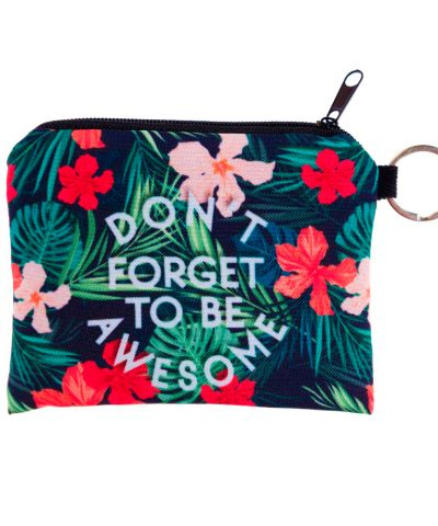 Don't forget to be awsome coin purse